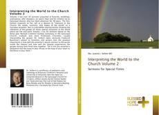 Bookcover of Interpreting the World to the Church Volume 2