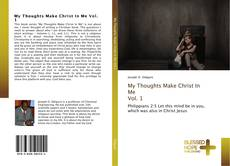 My Thoughts Make Christ In Me Vol. 1 kitap kapağı