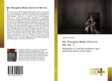 My Thoughts Make Christ In Me Vol. 3的封面