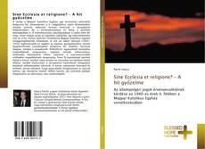 Copertina di Sine Ecclesia et religione? – A hit győzelme