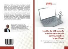 Couverture de Le rôle du SCD dans la dissémination de la communication scientifique