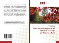 Bookcover of Profil épidémiologique des femmes enceintes cardiaques à Tunis