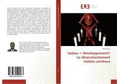 Couverture de Vodou = Développement? Le désenchantement haïtien continue