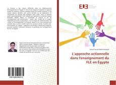Bookcover of L'approche actionnelle dans l'enseignement du FLE en Égypte