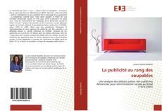 Bookcover of La publicité au rang des coupables