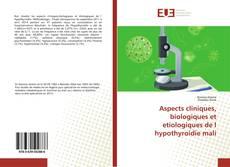 Aspects cliniques, biologiques et etiologiques de l hypothyroidie mali的封面