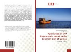 Bookcover of Application of CYP Bioeconomic model to the Southern Gulf of Guinea