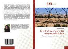 Le « droit au retour » des réfugiés palestiniens的封面