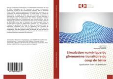 Couverture de Simulation numérique du phénomène transitoire du coup de bélier