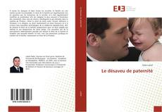 Bookcover of Le désaveu de paternité