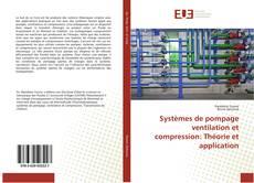Обложка Systèmes de pompage ventilation et compression: Théorie et application