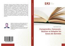 Couverture de Comprendre, Concevoir, Réaliser et Adapter les bases de données