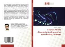 Bookcover of Sources fibrées d'impulsions ultra-courtes à très hautes cadences
