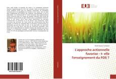 Portada del libro de L'approche actionnelle favorise - t- elle l'enseignement du FOS ?