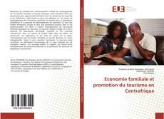 Bookcover of Economie familiale et promotion du tourisme en Centrafrique
