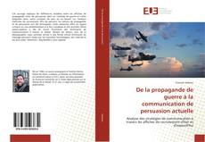 Capa do livro de De la propagande de guerre à la communication de persuasion actuelle