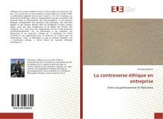 Couverture de La controverse éthique en entreprise