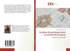 Couverture de La place du portugais dans le marché des langues