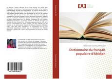 Bookcover of Dictionnaire du français populaire d'Abidjan
