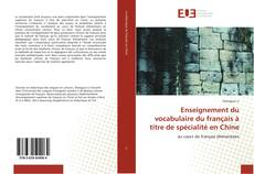 Couverture de Enseignement du vocabulaire du français à titre de spécialité en Chine