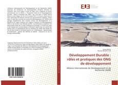 Couverture de Développement Durable : rôles et pratiques des ONG de développement