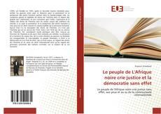 Bookcover of Le peuple de L'Afrique noire crie justice et la démocratie sans effet