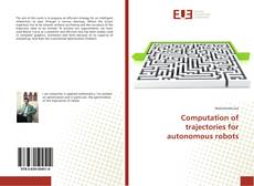Bookcover of Computation of trajectories for autonomous robots