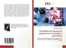 Bookcover of Perception du personnel soignant sur la maladie à virus Ebola