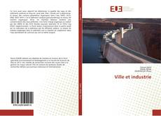 Bookcover of Ville et industrie