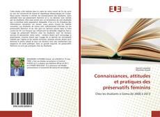 Bookcover of Connaissances, attitudes et pratiques des préservatifs féminins