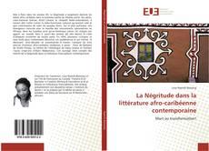 Bookcover of La Négritude dans la littérature afro-caribéenne contemporaine