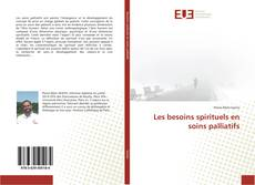 Capa do livro de Les besoins spirituels en soins palliatifs