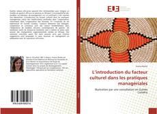 Bookcover of L'introduction du facteur culturel dans les pratiques managériales