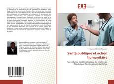 Bookcover of Santé publique et action humanitaire
