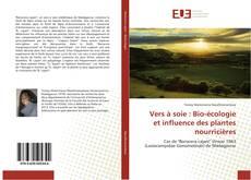 Bookcover of Vers à soie : Bio-écologie et influence des plantes nourricières
