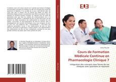 Bookcover of Cours de Formation Médicale Continue en Pharmacologie Clinique 7