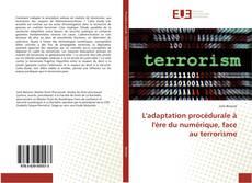 Copertina di L'adaptation procédurale à l'ère du numérique, face au terrorisme