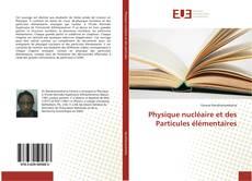 Couverture de Physique nucléaire et des Particules élémentaires