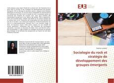 Bookcover of Sociologie du rock et stratégie de développement des groupes émergents