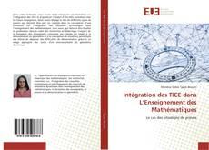 Bookcover of Intégration des TICE dans L'Enseignement des Mathématiques