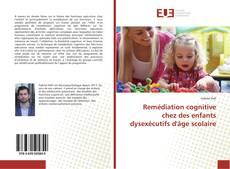 Portada del libro de Remédiation cognitive chez des enfants dysexécutifs d'âge scolaire