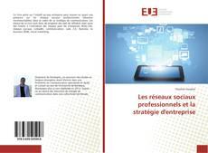 Bookcover of Les réseaux sociaux professionnels et la stratégie d'entreprise