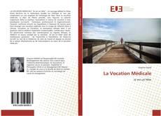 Bookcover of La Vocation Médicale