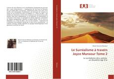 Couverture de Le Surréalisme à travers Joyce Mansour Tome 2