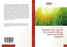 Bookcover of Évaluation des impacts des mesures mises en oeuvre par le PAE malgache