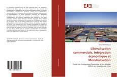 Portada del libro de Libéralisation commerciale, Intégration économique et Mondialisation