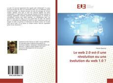 Couverture de Le web 2.0 est-il une révolution ou une évolution du web 1.0 ?