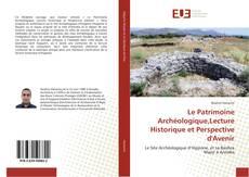 Bookcover of Le Patrimoine Archéologique,Lecture Historique et Perspective d'Avenir