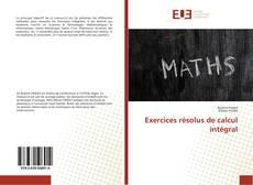 Bookcover of Exercices résolus de calcul intégral