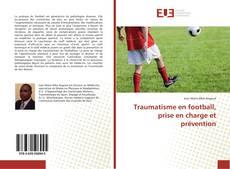 Buchcover von Traumatisme en football, prise en charge et prévention
